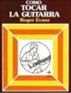 Como Tocar LA Guitarra (Spanish Edition)
