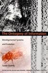 The Ontogeny of Information : Developmental Systems and Evolution, Oyama, Susan, 0822324318