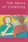 The Gains of Listening : Perspectives on Counseling at Work, Feltham, Colin, 0335192815