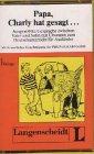 Papa Charly Hat Gesagt (German Edition)