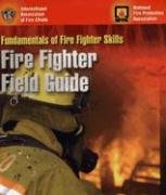 Fundamentals Of Fire Fighter Skills: Fire Fighter Field Guide