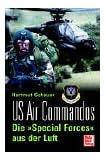 """US Air Commandos. Die """"Special Forces"""" aus der Luft"""