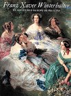 Franz Xaver Winterhalter: And the Courts of Europe, 1830-70