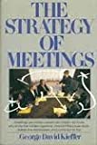 img - for The Strategy of Meetings by George David Kieffer (1988-05-03) book / textbook / text book