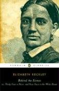 Behind The Scenes: Or, Thirty Years A Slave, And Four Years In The White House (Penguin Classics)