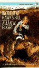 Incident at Hawk's Hill, Allan W. Eckert, 0553266969