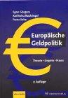 Europäische Geldpolitik - Theorie - Empirie - Praxis