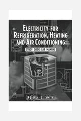 Electricity for Refrigeration, Heating, and Air Conditioning, Fifth Edition Lab Manual [2/6/1997] Russell E. Smith Paperback