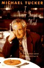 I Never Forget a Meal, Michael Tucker, 0316856258
