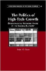 The Politics of High Tech Growth: Developmental Network States in the Global Economy (Structural Analysis in the Social Sciences)