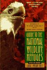 Guide to the National Wildlife Refuges, Laura Riley and William Riley, 0020636601