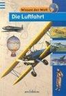 img - for Wissen der Welt. Die Luftfahrt. ( Ab 9 J.). book / textbook / text book