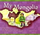 My Mongolia, Karen Gustafson, 1592980686