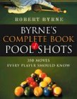Byrne's Complete Book Of Pool Shots  350 Moves Every Player Should Know  Harvest Original