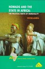 Nomads and the State in Africa : The Political Roots of Marginality, Azarya, Victor, 1859725767