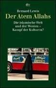 Der Atem Allahs: Die islamische Welt und der Westen - Kampf der Kulturen?