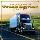 Relix's Best of Truck Driving Songs (16 Greatest Truck Driver Hits)