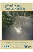 Estuarine and Coastal Modeling by Malcolm L. Spaulding (2012-11-30)