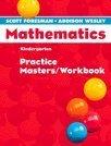 Scott Foresman-Addison Wesley Mathematics, Grade K: Practice Masters / Workbook