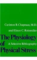 The Physiology of Physical Stress: A Selective Bibliography, 15001964