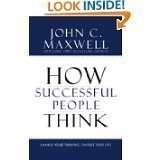 img - for How Successful People Think: Change Your Thinking, Change Your Life by John C. Maxwell (HARDCOVER) book / textbook / text book