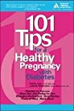img - for 101 Tips for a Healthy Pregnancy with Diabetes book / textbook / text book