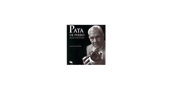 PATA DE PERRO BIOGRAFIA DE HECTOR GARCIA: NORMA INES RIVERA: 9789703514236: Amazon.com: Books