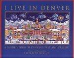 I Live in Denver by Nelson Elizabeth - Denver Malls Shopping In