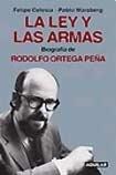 Ley Y Las Armas, La - Waisberg, Pablo; Celesia, Felipe