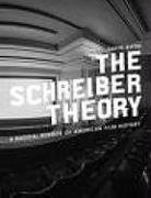 The Schreiber Theory: A Radical Rewrite of American Film History (Melville Manifestos) by David Kipen