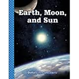 Delta Science Readers Earth, Moon, and Sun