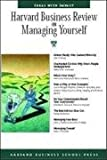 Harvard Business Review on Managing Yourself, , 159139970X