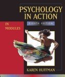 Psychology in Action (In Modules) 8th edition by Karen Huffman (2009) Paperback