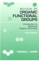 Review of Organic Functional Groups: Introduction to Medicinal Organic Chemistry by Thomas L. Lemke (1992-01-30)