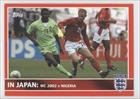 In Japan  Wc 2002 V Nigeria  Trading Card  2005 Topps England    Base   91