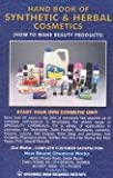 Hand Book of Synthetic and Herbal Cosmetics (How to Make Beauty Products) [Hardcover] [Jan 01, 2015] Ankur