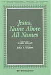 JESUS, NAME ABOVE ALL NAMES - Naida Hearn - John Wilson - Sheet Music (Jesus Name Above All Names Sheet Music)
