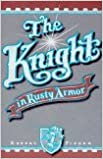 Book The Knight in the Rusty Armor.