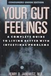 img - for Your Gut Feelings: A Complete Guide to Living by Henry D., M.D. Janowitz (1988-06-01) book / textbook / text book