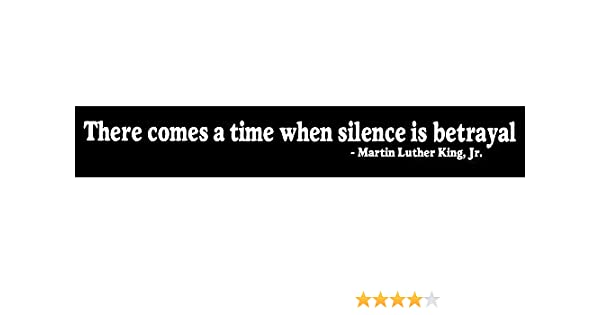 There comes a time when silence is betrayal Sticker Decal Square Deal Recordings /& Supplies 21036 Martin Luther King Jr