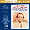 Manzanero: Su Voz Su Piano Y Sus Mejores Interpret by Armando Manzanero