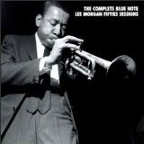 The Complete Blue Note Lee Morgan Fifties Sessions by Mosaic