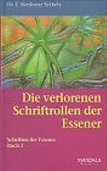 Die Schriften der Essener, Bd.3, Die verlorenen Schriftrollen der Essener