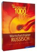 Wortschatztrainer Russisch: Die 1000 wichtigsten Wörter
