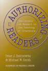 Authorizing Readers : Resistance and Respect in the Teaching of Literature, Rabinowitz, Peter J. and Smith, Michael W., 0807736899