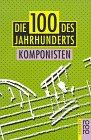 Die Hundert des Jahrhunderts, Komponisten