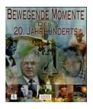 Bewegende Momente des 20. Jahrhunderts