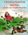 img - for Christina Katerina and Fats and the Great Neighborhood War book / textbook / text book