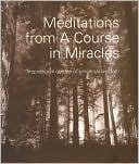 img - for Meditations From A Course in Miracles: Inspirational Quotes of Universal Wisdom book / textbook / text book