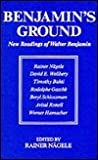 Benjamin's Ground : New Readings of Walter Benjamin, , 0814320414